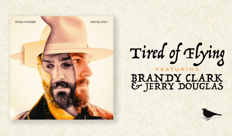 """Tired of Flying"" is a perfect landing for Ryan Kinder feat. Brandy Clark and Jerry Douglas"