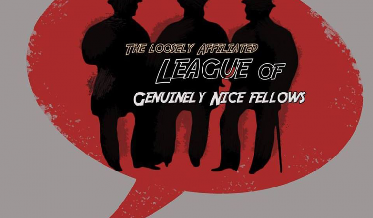 The Loosely Affiliated League of Genuinely Nice Fellows Issue # 13