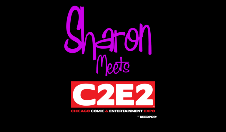 Sharon Meets C2E2
