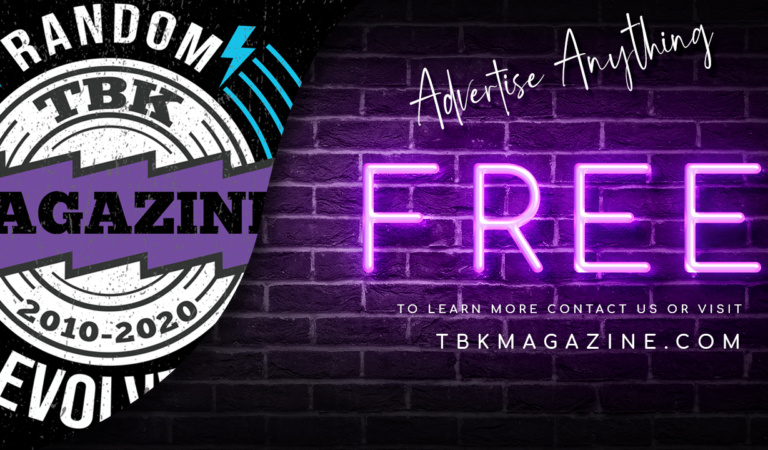 Advertise For Free For the Rest of The Year On TBK Magazine